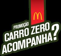 Promoção Carro Zero Acompanha? do McDonald's