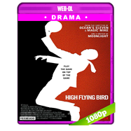 High Flying Bird (2019) WEB-DL 1080p Audio Dual Latino-Ingles