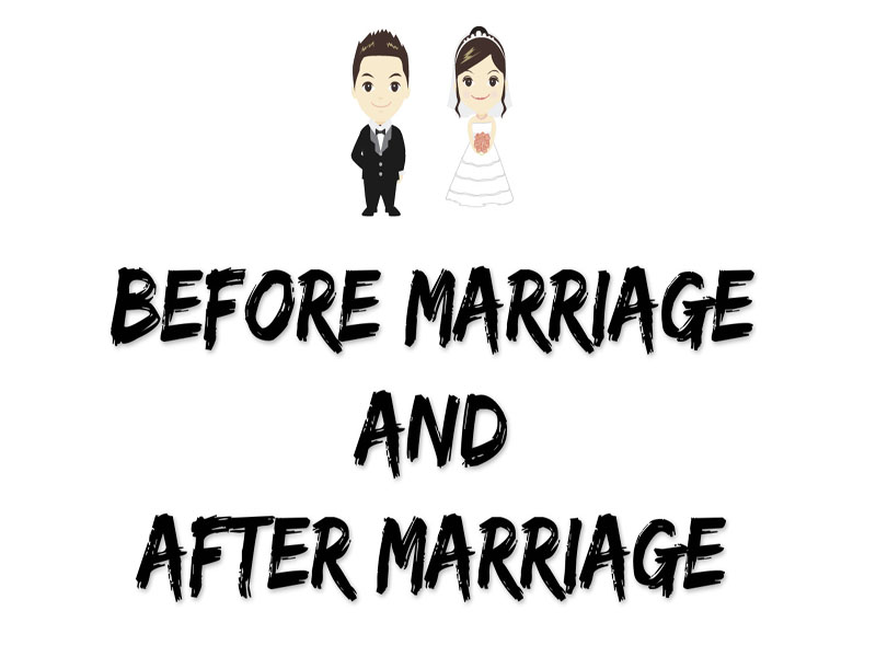 Before Marriage And After