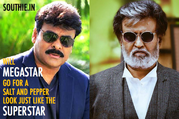 Can Chiranjeevi Don a Salt and Pepper Look like Rajinikanth? Superstar Rajinikanth, Megastar Chiranjeevi, Kabali, Chiru 150th Movie, southie,