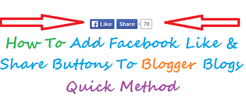 Add Facebook Like & Share Buttons To Blogger Blogs