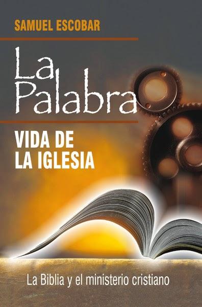 Samuel Escobar-La Palabra:Vida De La Iglesia-