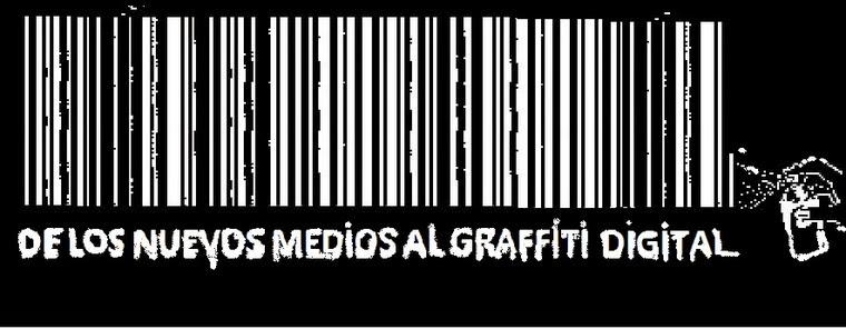 DE LOS NUEVOS MEDIOS AL GRAFFITI DIGITAL