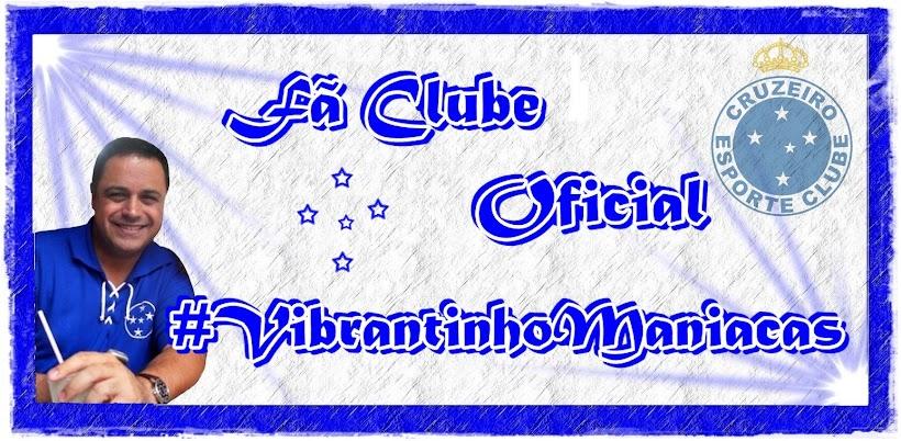 Fã Clube Oficial #VibrantinhoManiacas