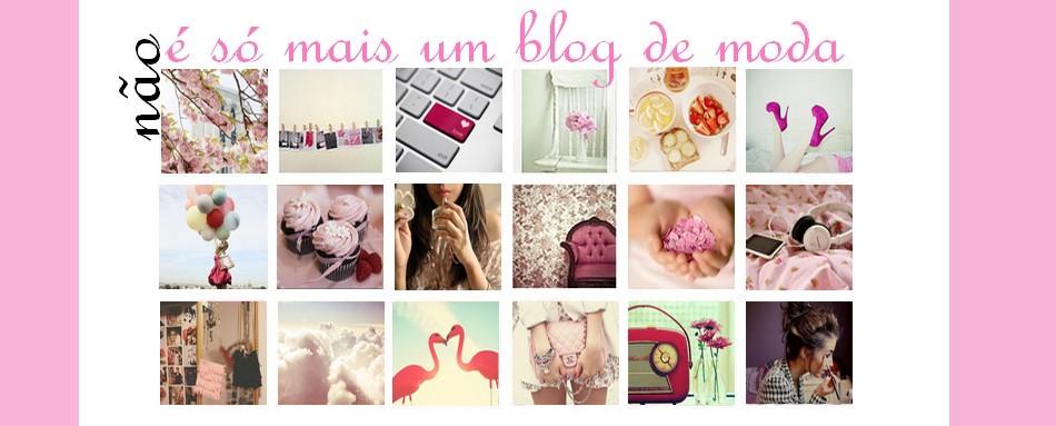 Não é só mais um blog de moda