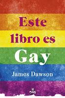 LIBRO - Este libro es gay  James Dawson (Puck - 2 Marzo 2015)  No ficción - Juvenil - Sexualidad   Edición papel & ebook kindle