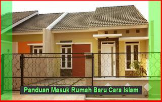 Panduan Masuk Rumah Baru Cara Islam