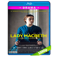 Lady Macbeth (2016) BRRip 1080p Audio Dual Latino-Ingles
