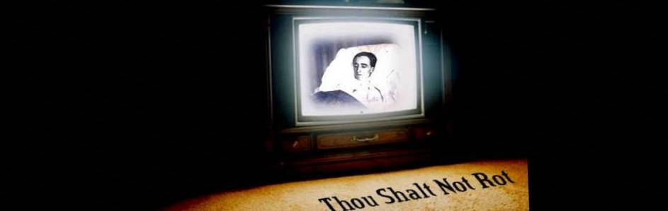 Thou Shalt Not Rot
