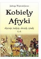 http://epartnerzy.com/ebooki/kobiety_afryki,_obyczaje,_tradycje,_obrzedy,_rytualy_cz_ii_p93864.xml?uid=215827
