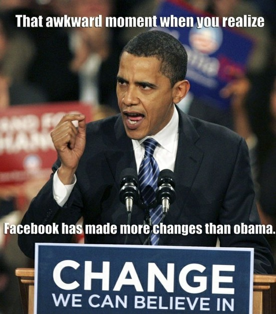 That+awkward+moment+when+you+realise...+FB+has+made+more+changes+than+Obama..jpg