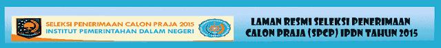 Penerimaan Calon Praja IPDN (SPCP)