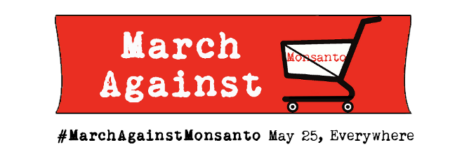 March Against Monsanto May 25 world-wide
