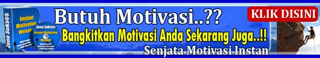 Senjata Motivasi Instant| Instant Motivation Weapon | Cara Menumbuhkan, membangkitkan, meningkatkan motivasi dengan cepat dan instan