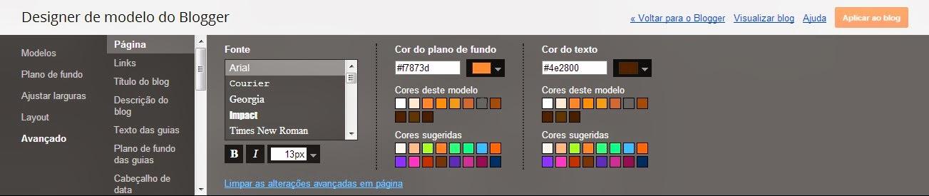 configurações avançadas de layout no blogger: css, fontes, cores, tamanho das letras