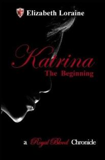Katrina, The Beginning - Elizabeth Loraine