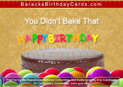 "Obama: ""You Didn't Bake That"". Happy Birthday"