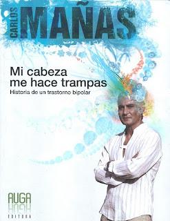 Mi cabeza me hace trampas, Carlos Mañas
