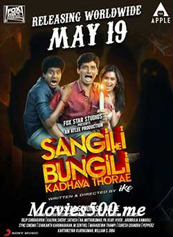 Sangili Bungili Kadhava Thorae 2017 UNCUT Dual Audio Hindi HDRip 720p at freedomcopy.com