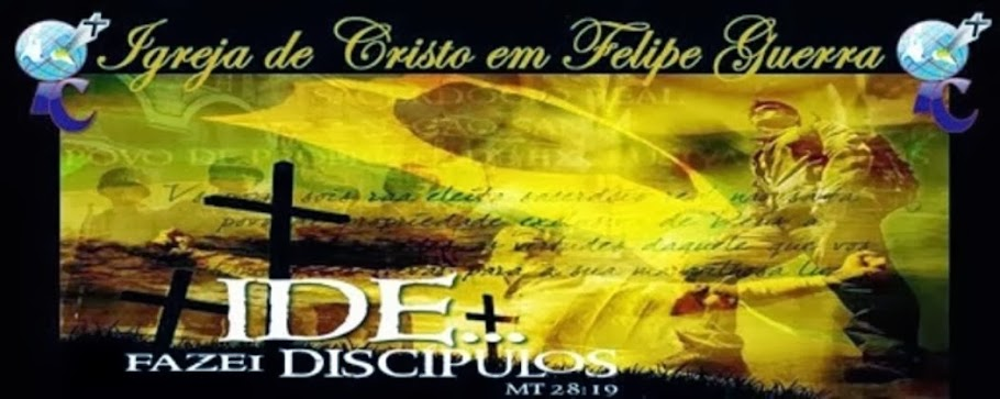 Igreja de Cristo em Felipe Guerra