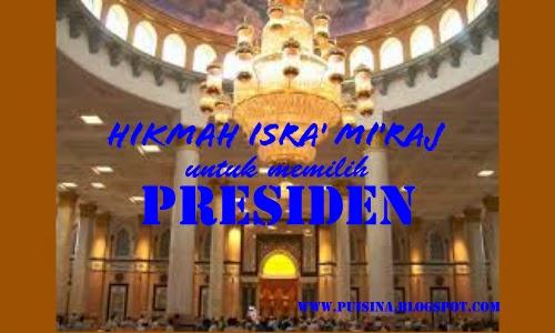 Hikmah Isra' Mi'raj Untuk Memilih Presiden