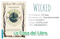 book, broadway, bruja mala del oeste, elphaba, glinda, gregory maguire, idina mendez, libro, literatura, london, mago de oz, musical, oz, reseña, review, wicked, wicked witch of the west