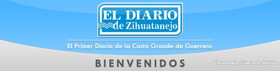 ::::: Diario de Zihuatanejo ::::: El primer diario de la Costa Grande de Guerrero