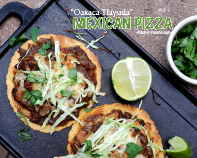 Mexican Pizza (Oaxaca Tlayuda), easy, healthy build-your-own crispy baked tortillas.