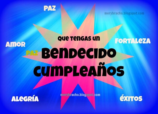 Bendiciones en tu Cumpleaños. Imágenes cristianas de cumpleaños, postales cristianas para felicitar cumpleaños de amigo,  amiga, hijo, hija. Felicitaciones de cumpleaños. Dios te bendiga en cumpleaños.