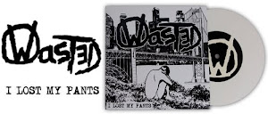 Wasted - I lost my pants - 7""