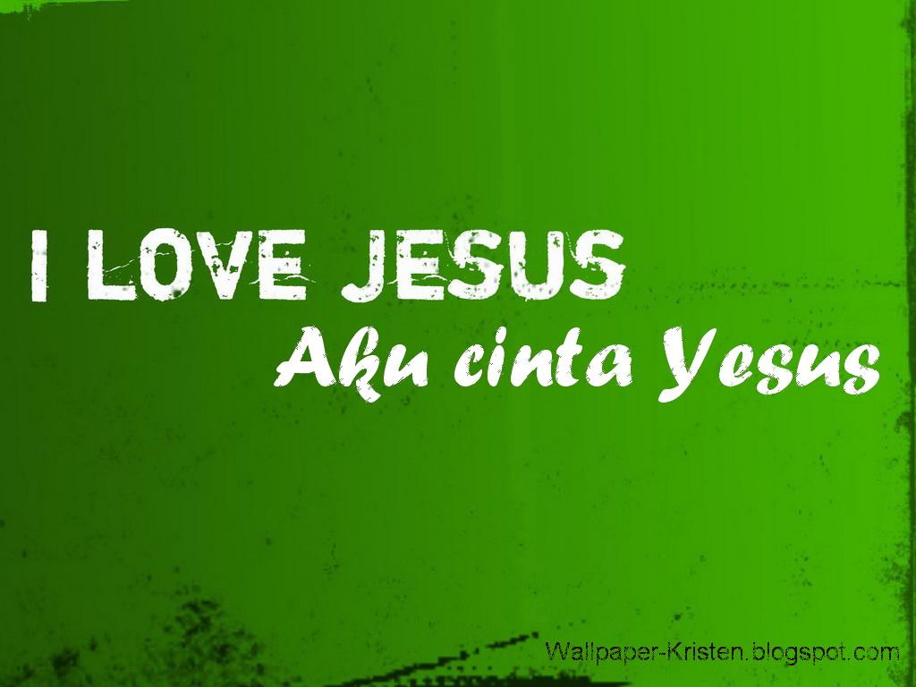 http://2.bp.blogspot.com/-Yy50koGfR1w/TesnAkivn6I/AAAAAAAAA9w/X9uitI_5YnM/s1600/Aku+cinta+Yesus+1024+x+768.jpg