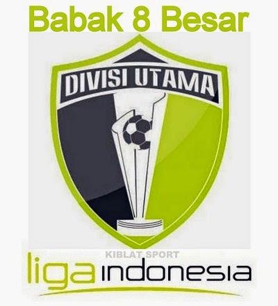 Jadwal & Hasil Pertandingan Babak 8 Besar Divisi Utama Minggu, 26 Oktober 2014