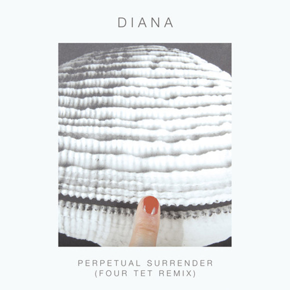 DIANA - Perpetual Surrender (Four Tet remix)
