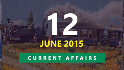 Current Affairs 12 June 2015