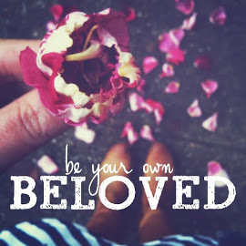 Be Your Own Beloved