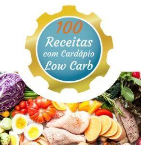 EBOOK 100 Receitas com Cardápio Low Carb