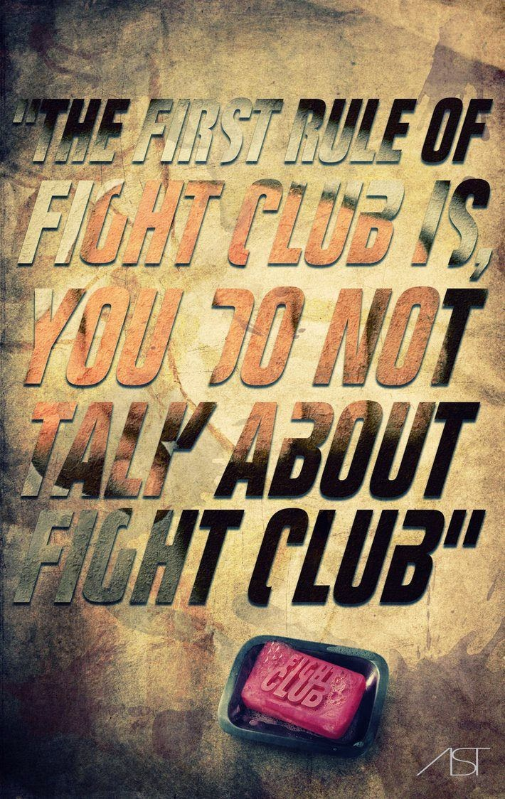 the first rule of fight club is-you do not talk about fight club
