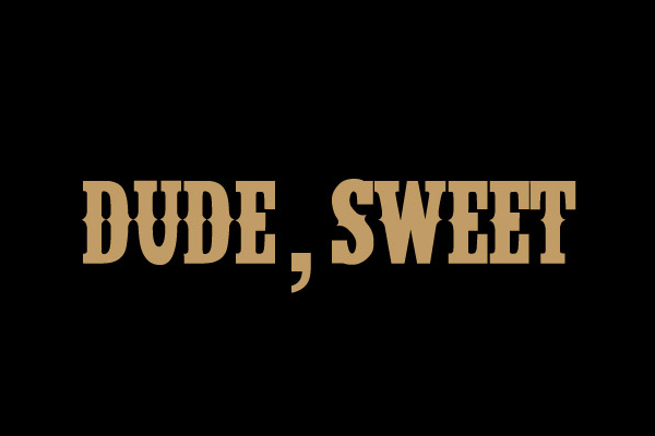 Dude - Sweet