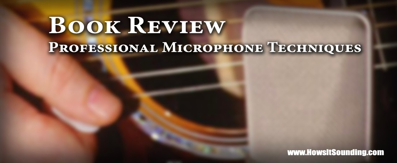 professional microphone techniques book review stereo mic mixing vocals david miles huber phillip williams