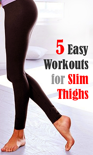 5 Easy Workout for Slim Thighs