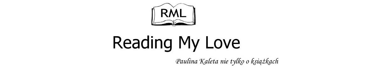 Reading My Love. Paulina Kaleta nie tylko o książkach