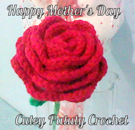Mothers Day Crochet Rose