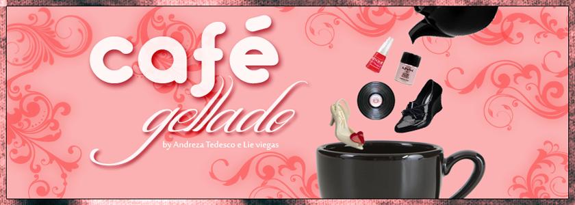 Café Gellado - Melissa e outros VÍCIOS ♥