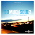 DJ Shortkut - So Much Soul 3 (FINALLY!!!!)