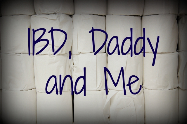 IBD, Daddy and Me!