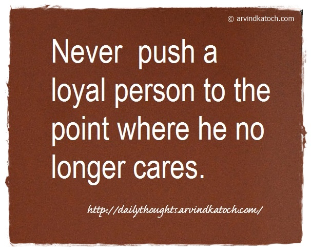 Daily Quote, Push, Loyal, cares, Daily Thought,