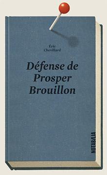 Défense de Prosper Brouillon, 2017