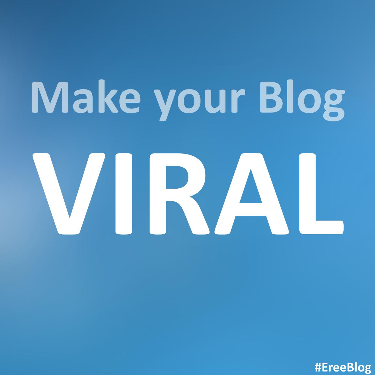 How-to-make-my-blog-viral-Blogging-Tips-EreeBlog