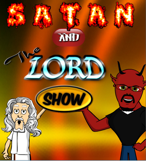 Satan and the Lord Show