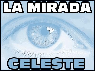 La Mirada Celeste